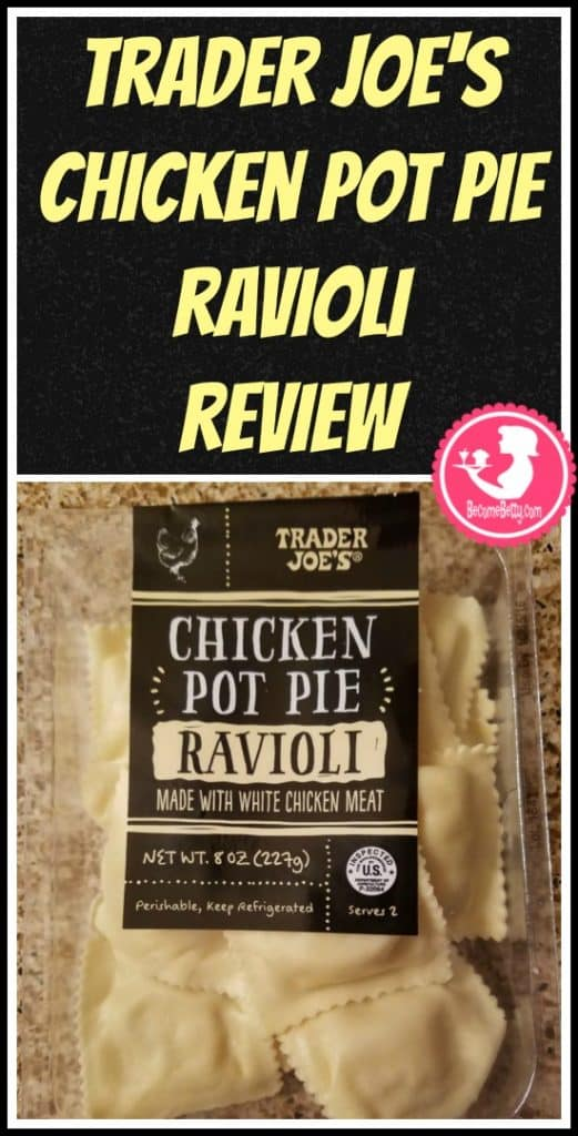 Trader Joe's Chicken Pot Pie Ravioli review. Want to know if this is something worth putting on your shopping list from Trader Joe's? All pins link to BecomeBetty.com where you can find reviews, pictures, thoughts, calorie counts, nutritional information, how to prepare, allergy information, price, and how to prepare each product.