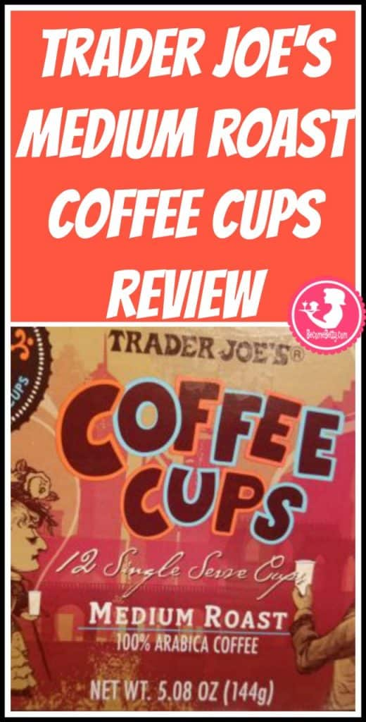 Trader Joe's Medium Roast Coffee Cups review. Want to know if this is something worth putting on your shopping list from Trader Joe's? All pins link to BecomeBetty.com where you can find reviews, pictures, thoughts, calorie counts, nutritional information, how to prepare, allergy information, price, and how to prepare each product.
