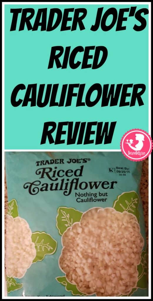 Trader Joe's Riced Cauliflower review. Want to know if this is something worth putting on your shopping list from Trader Joe's? All pins link to BecomeBetty.com where you can find reviews, pictures, thoughts, calorie counts, nutritional information, how to prepare, allergy information, price, and how to prepare each product.