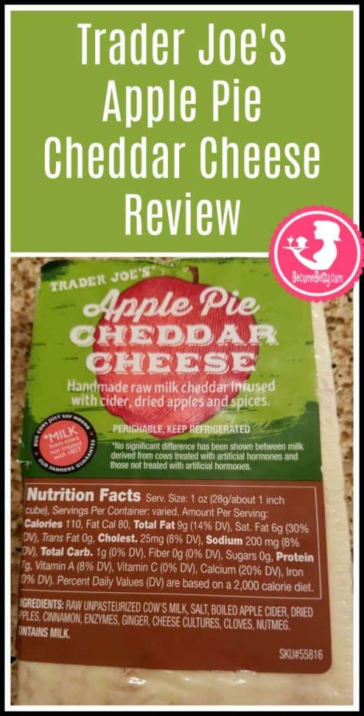 Trader Joe's Apple Pie Cheddar is a refrigerated seasonal cheese. How was it? Want to know if this is something worth putting on your shopping list from Trader Joe's? All pins link to BecomeBetty.com where you can find reviews, pictures, thoughts, calorie counts, nutritional information, how to prepare, allergy information, price, and how to prepare each product.