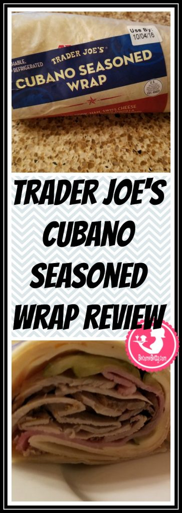 Trader Joe's Cubano Seasoned Wrap review. Want to know if this is something worth putting on your shopping list from Trader Joe's? All pins link to BecomeBetty.com where you can find reviews, pictures, thoughts, calorie counts, nutritional information, how to prepare, allergy information, price, and how to prepare each product.