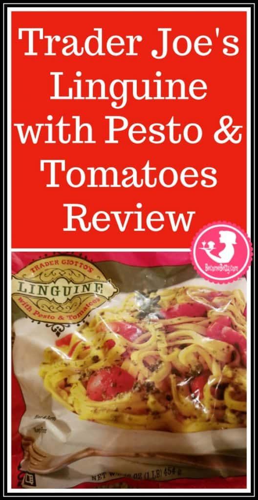 Trader Joe's Linguine with Pesto and Tomatoes review. Want to know if this is something worth putting on your shopping list from Trader Joe's? All pins link to BecomeBetty.com where you can find reviews, pictures, thoughts, calorie counts, nutritional information, how to prepare, allergy information, price, and how to prepare each product.