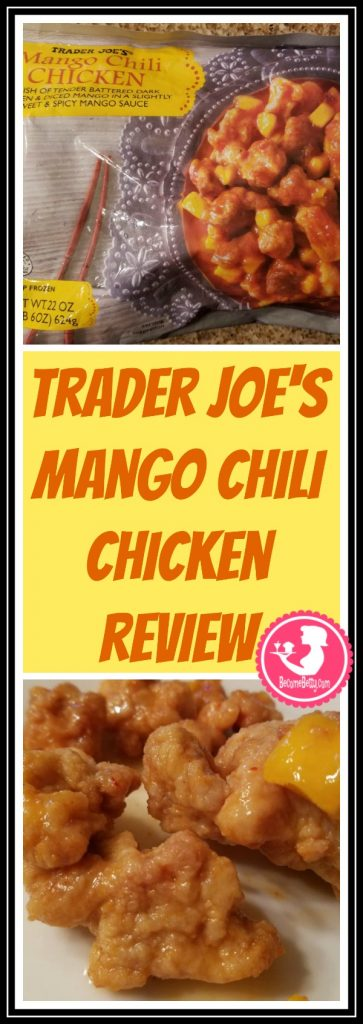Trader Joe's Mango Chili Chicken is found in the frozen Asian entree section. Want to know if this is something worth putting on your shopping list from Trader Joe's? All pins link to BecomeBetty.com where you can find reviews, pictures, thoughts, calorie counts, nutritional information, how to prepare, allergy information, price, and how to prepare each product.