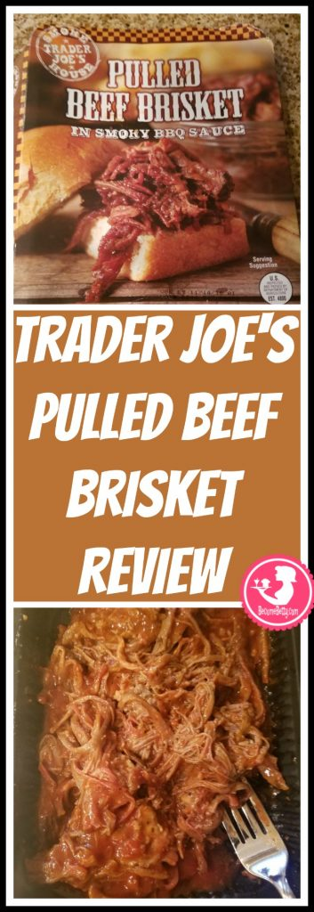 Trader Joe's Pulled Beef Brisket review. Want to know if this is something worth putting on your shopping list from Trader Joe's? All pins link to BecomeBetty.com where you can find reviews, pictures, thoughts, calorie counts, nutritional information, how to prepare, allergy information, price, and how to prepare each product.