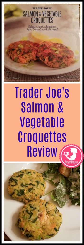 Trader Joe's Salmon and Vegetable Croquette review. Want to know if this is something worth putting on your shopping list from Trader Joe's? All pins link to BecomeBetty.com where you can find reviews, pictures, thoughts, calorie counts, nutritional information, how to prepare, allergy information, price, and how to prepare each product.