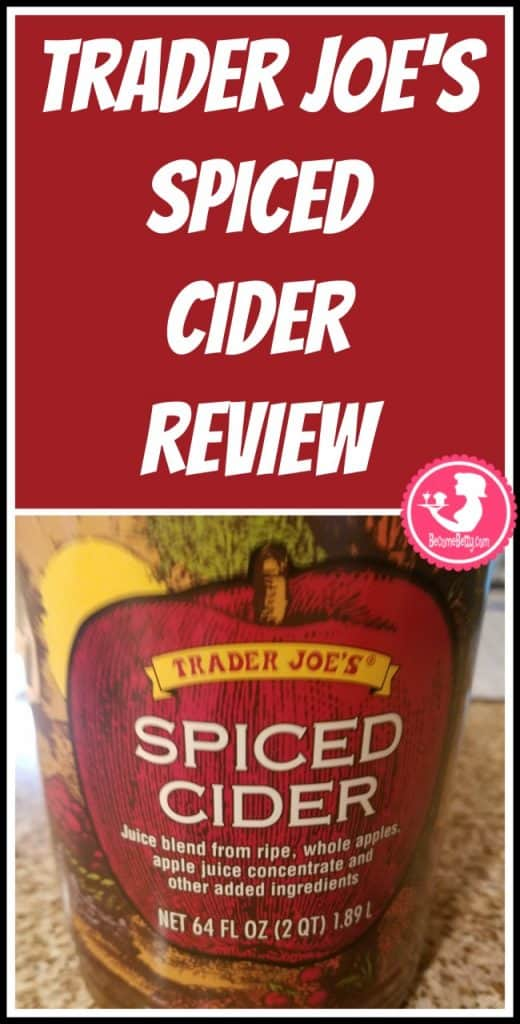 Trader Joe's Spiced Cider review. Want to know if this is something worth putting on your shopping list from Trader Joe's? All pins link to BecomeBetty.com where you can find reviews, pictures, thoughts, calorie counts, nutritional information, how to prepare, allergy information, price, and how to prepare each product.