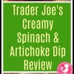 Trader Joe's Creamy Spinach and Artichoke Dip review. Want to know if this is something worth putting on your shopping list from Trader Joe's? All pins link to BecomeBetty.com where you can find reviews, pictures, thoughts, calorie counts, nutritional information, how to prepare, allergy information, price, and how to prepare each product.