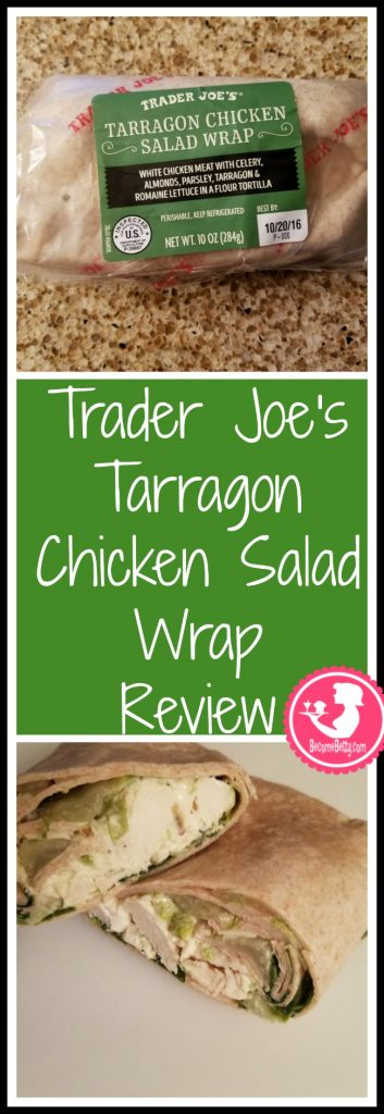 Trader Joe's Tarragon Chicken Salad Wrap review. Want to know if this is something worth putting on your shopping list from Trader Joe's? All pins link to BecomeBetty.com where you can find reviews, pictures, thoughts, calorie counts, nutritional information, how to prepare, allergy information, price, and how to prepare each product.