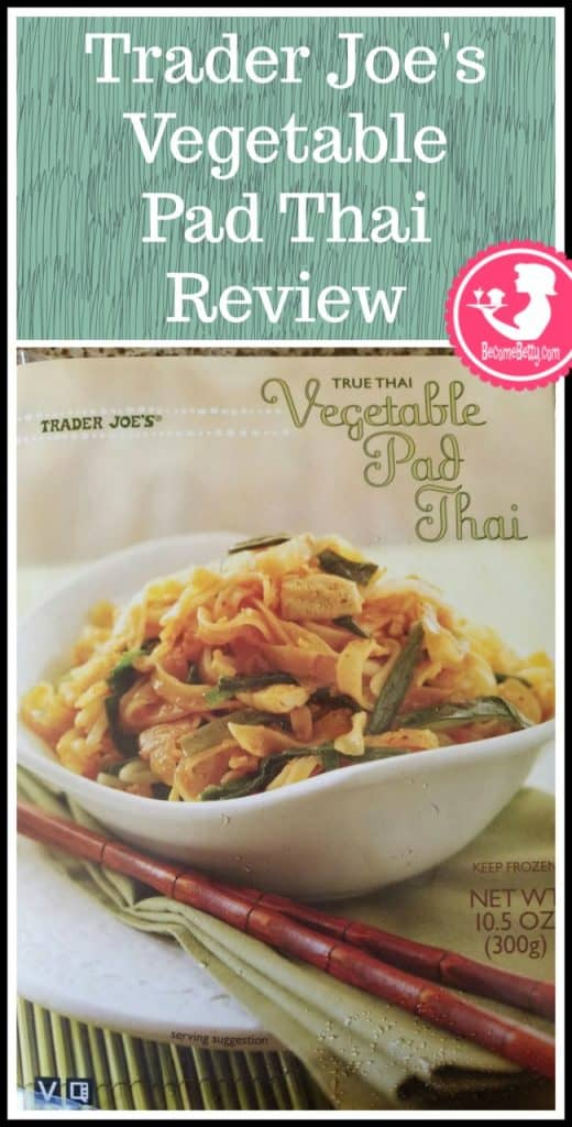 Trader Joe's Vegetable Pad Thai is frozen and vegan. My review is posted. Want to know if this is something worth putting on your shopping list from Trader Joe's? All pins link to BecomeBetty.com where you can find reviews, pictures, thoughts, calorie counts, nutritional information, how to prepare, allergy information, price, and how to prepare each product.