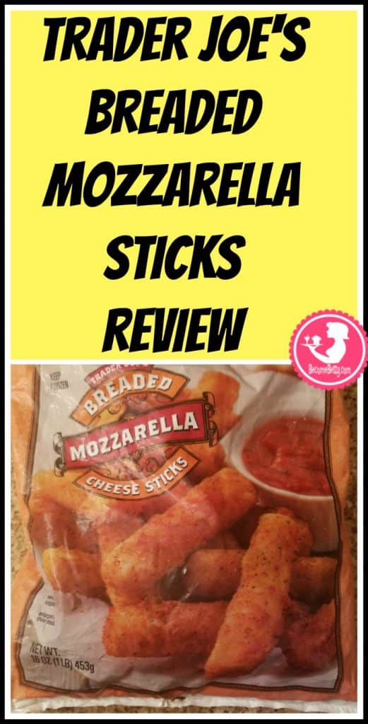 Trader Joe's Breaded Mozzarella Sticks review. Want to know if this is something worth putting on your shopping list from Trader Joe's? All pins link to BecomeBetty.com where you can find reviews, pictures, thoughts, calorie counts, nutritional information, how to prepare, allergy information, price, and how to prepare each product.