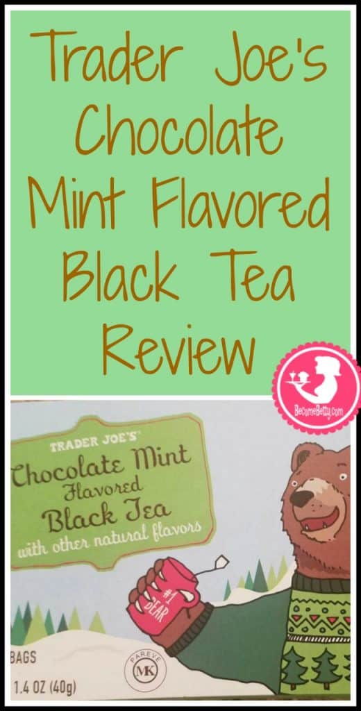 Trader Joe's Chocolate Mint Black Tea review. Want to know if this is something worth putting on your shopping list from Trader Joe's? All pins link to BecomeBetty.com where you can find reviews, pictures, thoughts, calorie counts, nutritional information, how to prepare, allergy information, price, and how to prepare each product.