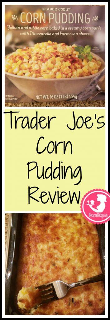 Trader Joe's Corn Pudding is a refrigerated seasonal favorite that appears in time for Thanksgiving. My review follows. Want to know if this is something worth putting on your shopping list from Trader Joe's? All pins link to BecomeBetty.com where you can find reviews, pictures, thoughts, calorie counts, nutritional information, how to prepare, allergy information, price, and how to prepare each product