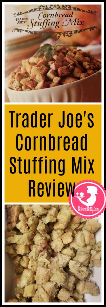 Trader Joe's Cornbread Stuffing Mix is a seasonal classic. My review follows. Want to know if this is something worth putting on your shopping list from Trader Joe's? All pins link to BecomeBetty.com where you can find reviews, pictures, thoughts, calorie counts, nutritional information, how to prepare, allergy information, price, and how to prepare each product.
