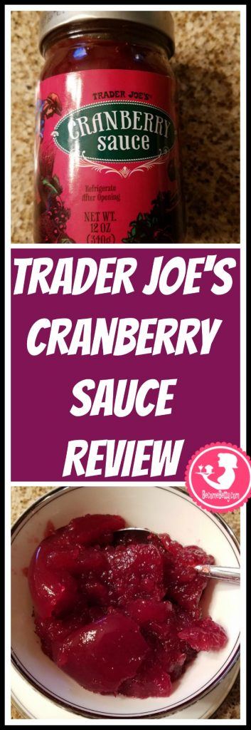 Trader Joe's Cranberry Sauce is seasonal so expect to see it around Thanksgiving. My review follows. Want to know if this is something worth putting on your shopping list from Trader Joe's? All pins link to BecomeBetty.com where you can find reviews, pictures, thoughts, calorie counts, nutritional information, how to prepare, allergy information, price, and how to prepare each product.