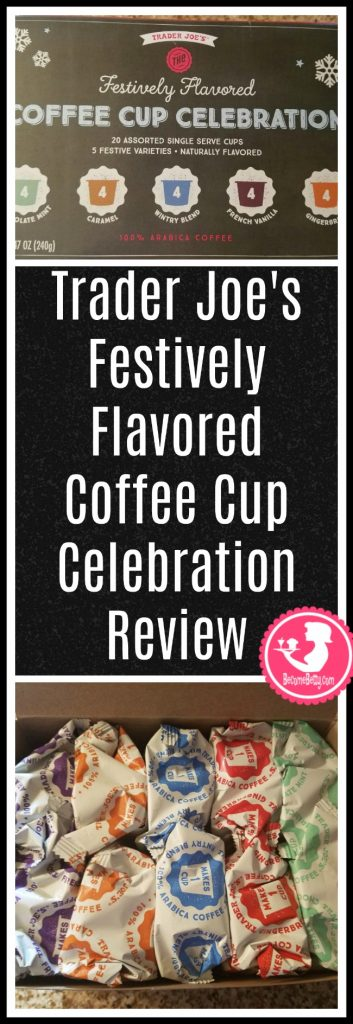 Trader Joe's Festively Flavored Coffee Cup Celebration review. Want to know if this is something worth putting on your shopping list from Trader Joe's? All pins link to BecomeBetty.com where you can find reviews, pictures, thoughts, calorie counts, nutritional information, how to prepare, allergy information, and price.