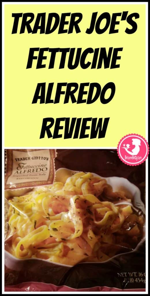 Trader Joe's Fettucine Alfredo review. Want to know if this is something worth putting on your shopping list from Trader Joe's? All pins link to BecomeBetty.com where you can find reviews, pictures, thoughts, calorie counts, nutritional information, how to prepare, allergy information, price, and how to prepare each product.