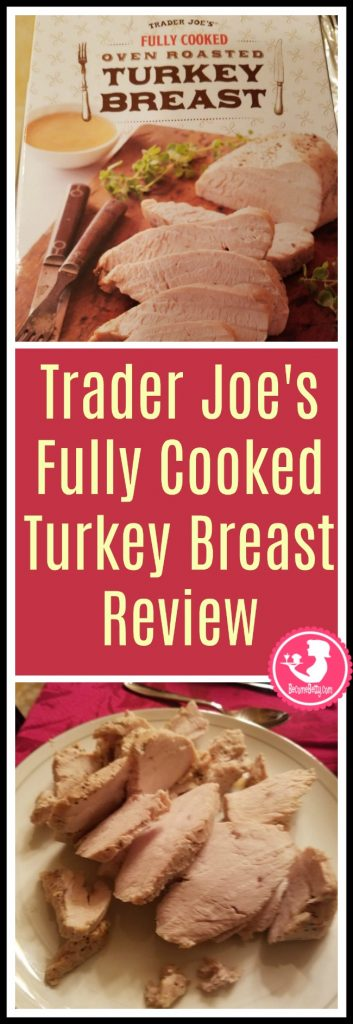 Trader Joe's Fully Cooked Turkey Breast review of this seasonal, refrigerated classic that shows up before Thanksgiving and disappears around New Years. Want to know if this is something worth putting on your shopping list from Trader Joe's? All pins link to BecomeBetty.com where you can find reviews, pictures, thoughts, calorie counts, nutritional information, how to prepare, allergy information, price, and how to prepare each product