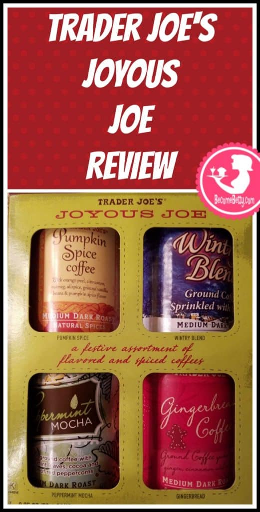 Trader Joe's Joyous Joy is a coffee variety pack that would make a great gift idea. This is a seasonal item. My review follows. Want to know if this is something worth putting on your shopping list from Trader Joe's? All pins link to BecomeBetty.com where you can find reviews, pictures, thoughts, calorie counts, nutritional information, how to prepare, allergy information, price, and how to prepare each product.