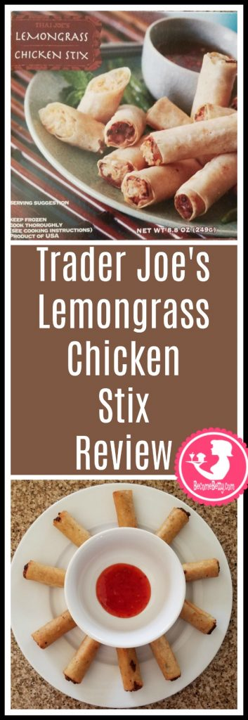 Trader Joe's Lemongrass Chicken Stix review. Want to know if this is something worth putting on your shopping list from Trader Joe's? All pins link to BecomeBetty.com where you can find reviews, pictures, thoughts, calorie counts, nutritional information, how to prepare, allergy information, and price.