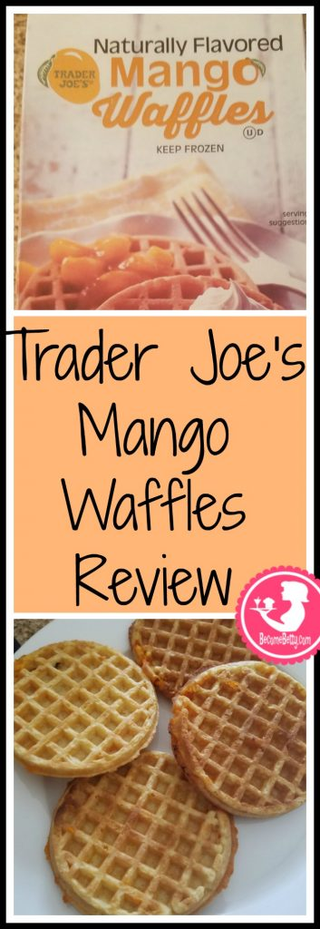 Trader Joe's Mango Waffles review. Want to know if this is something worth putting on your shopping list from Trader Joe's? All pins link to BecomeBetty.com where you can find reviews, pictures, thoughts, calorie counts, nutritional information, how to prepare, allergy information, price, and how to prepare each product.