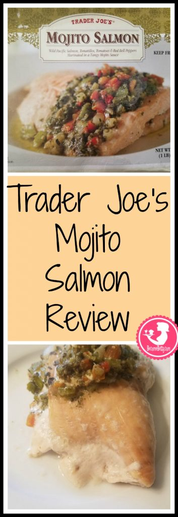Trader Joe's Mojito Salmon review. Want to know if this is something worth putting on your shopping list from Trader Joe's? All pins link to BecomeBetty.com where you can find reviews, pictures, thoughts, calorie counts, nutritional information, how to prepare, allergy information, price, and how to prepare each product.