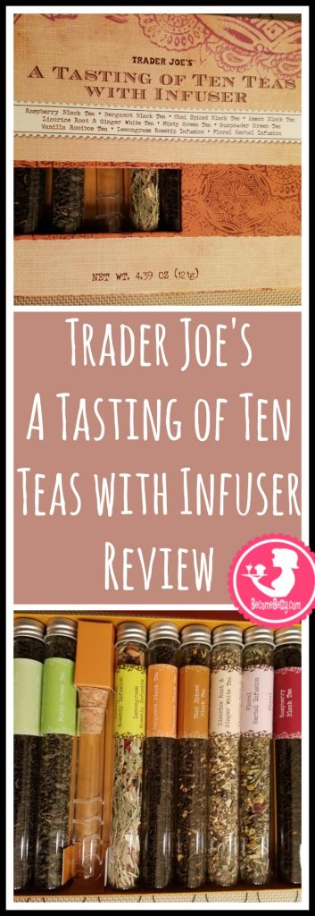 Trader Joe's A Tasting of Ten Teas with Infuser review. Want to know if this is something worth putting on your shopping list from Trader Joe's? All pins link to BecomeBetty.com where you can find reviews, pictures, thoughts, calorie counts, nutritional information, how to prepare, allergy information, price, and how to prepare each product.