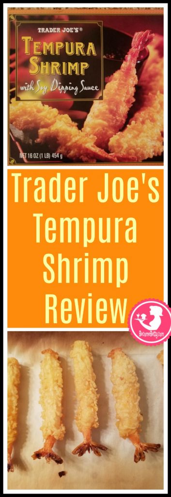 Trader Joe's Tempura Shrimp review. Want to know if this is something worth putting on your shopping list from Trader Joe's? All pins link to BecomeBetty.com where you can find reviews, pictures, thoughts, calorie counts, nutritional information, how to prepare, allergy information, and price.