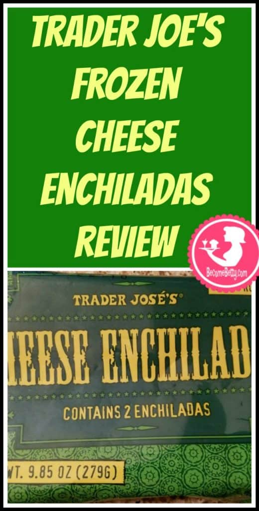 Trader Joe's Frozen Cheese Enchiladas review. Want to know if this is something worth putting on your shopping list from Trader Joe's? All pins link to BecomeBetty.com where you can find reviews, pictures, thoughts, calorie counts, nutritional information, how to prepare, allergy information, and price.
