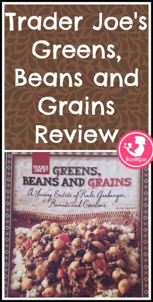 Trader Joe's Greens, Beans and Grains review. Want to know if this is something worth putting on your shopping list from Trader Joe's? All pins link to BecomeBetty.com where you can find reviews, pictures, thoughts, calorie counts, nutritional information, how to prepare, allergy information, and price.
