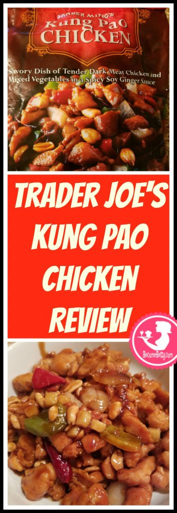 Trader Joe's Kung Pao Chicken review. Want to know if this is something worth putting on your shopping list from Trader Joe's? All pins link to BecomeBetty.com where you can find reviews, pictures, thoughts, calorie counts, nutritional information, how to prepare, allergy information, and price.