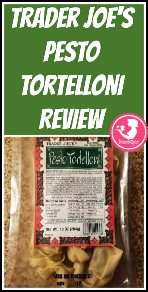 Trader Joe's Pesto Tortelloni review. Want to know if this is something worth putting on your shopping list from Trader Joe's? All pins link to BecomeBetty.com where you can find reviews, pictures, thoughts, calorie counts, nutritional information, how to prepare, allergy information, and price.