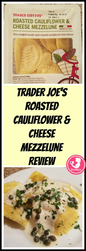 Trader Joe's Roasted Cauliflower and Cheese Mezzelune review. Want to know if this is something worth putting on your shopping list from Trader Joe's? All pins link to BecomeBetty.com where you can find reviews, pictures, thoughts, calorie counts, nutritional information, how to prepare, allergy information, and price.