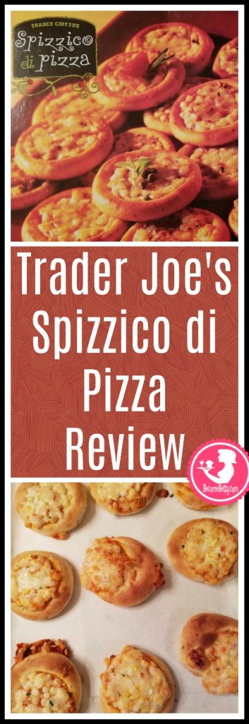 Trader Joe's Spizzico di Pizza review.  Want to know if this is something worth putting on your shopping list from Trader Joe's? All pins link to BecomeBetty.com where you can find reviews, pictures, thoughts, calorie counts, nutritional information, how to prepare, allergy information, and price.