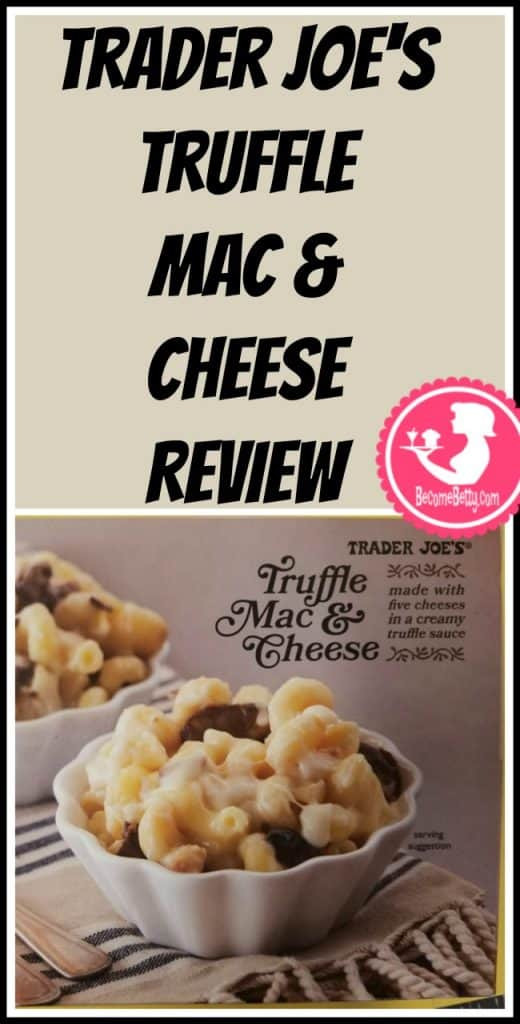 Trader Joe's Truffle Mac and Cheese review. Want to know if this is something worth putting on your shopping list from Trader Joe's? All pins link to BecomeBetty.com where you can find reviews, pictures, thoughts, calorie counts, nutritional information, how to prepare, allergy information, and price.