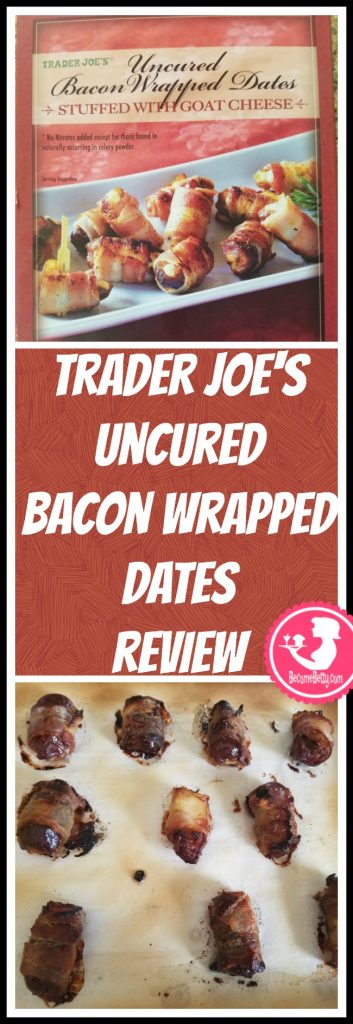 Trader Joe's Uncured Bacon Wrapped Dates review. Want to know if this is something worth putting on your shopping list from Trader Joe's? All pins link to BecomeBetty.com where you can find reviews, pictures, thoughts, calorie counts, nutritional information, how to prepare, allergy information, and price.