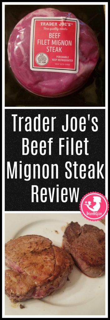 Trader Joe's Beef Filet Mignon Steak review. Want to know if this is something worth putting on your shopping list from Trader Joe's? All pins link to BecomeBetty.com where you can find reviews, pictures, thoughts, calorie counts, nutritional information, how to prepare, allergy information, and price.