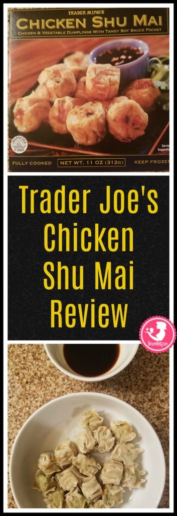 Trader Joe's Chicken Shu Mai review. Want to know if this is something worth putting on your shopping list from Trader Joe's? All pins link to BecomeBetty.com where you can find reviews, pictures, thoughts, calorie counts, nutritional information, how to prepare, allergy information, and price.