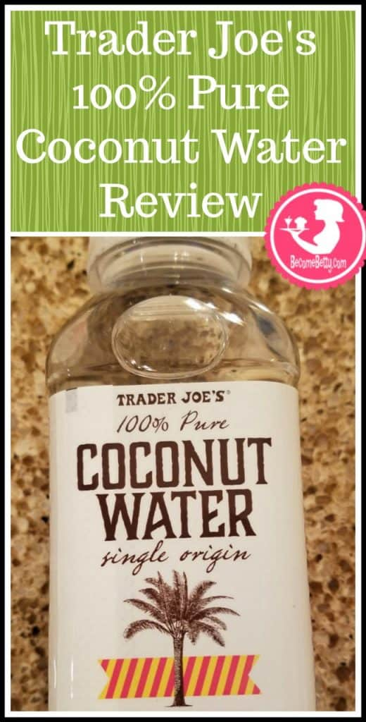 Trader Joe's Coconut Water review. Want to know if this is something worth putting on your shopping list from Trader Joe's? All pins link to BecomeBetty.com where you can find reviews, pictures, thoughts, calorie counts, nutritional information, how to prepare, allergy information, and price.