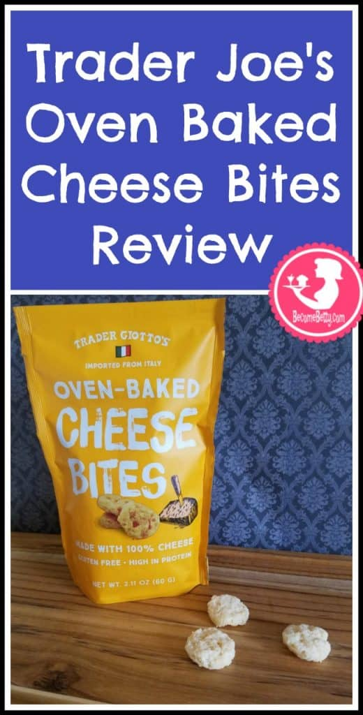 Trader Joe's Oven Baked Cheese Bites review. Want to know if this is something worth putting on your shopping list from Trader Joe's? All pins link to BecomeBetty.com where you can find reviews, pictures, thoughts, calorie counts, nutritional information, how to prepare, allergy information, and price.