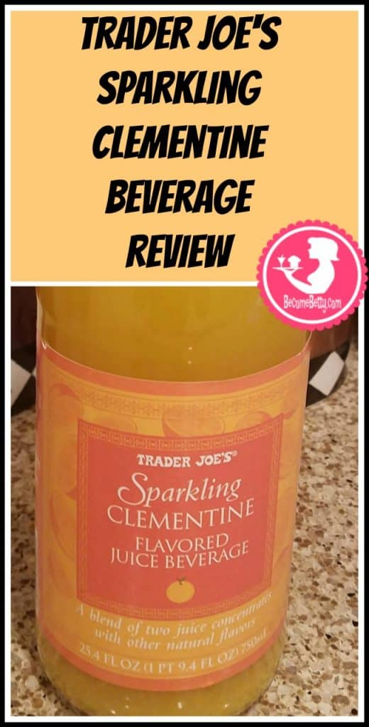Trader Joe's Sparkling Clementine Beverage review. Want to know if this is something worth putting on your shopping list from Trader Joe's? All pins link to BecomeBetty.com where you can find reviews, pictures, thoughts, calorie counts, nutritional information, how to prepare, allergy information, and price.