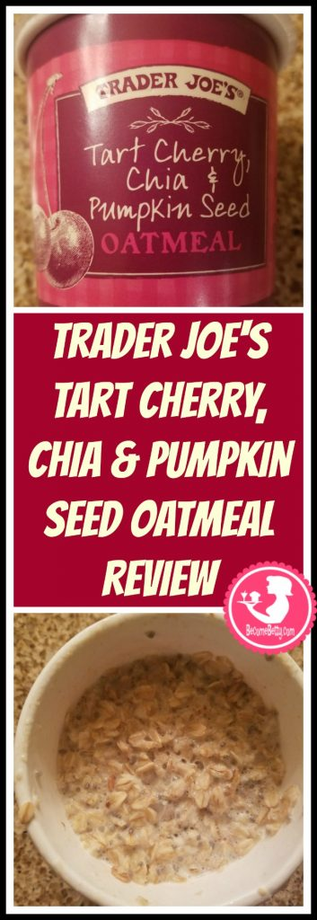 Trader Joe's Tart Cherry, Chia and Pumpkin Seed Oatmeal review. Want to know if this is something worth putting on your shopping list from Trader Joe's? All pins link to BecomeBetty.com where you can find reviews, pictures, thoughts, calorie counts, nutritional information, how to prepare, allergy information, and price.