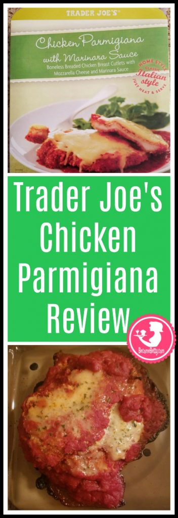Trader Joe's Chicken Parmesan review. Want to know if this is something worth putting on your shopping list from Trader Joe's? All pins link to BecomeBetty.com where you can find reviews, pictures, thoughts, calorie counts, nutritional information, how to prepare, allergy information, and price.