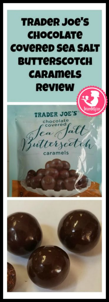 Trader Joe's Chocolate Covered Sea Salt Butterscotch Caramels review. Want to know if this is something worth putting on your shopping list from Trader Joe's? All pins link to BecomeBetty.com where you can find reviews, pictures, thoughts, calorie counts, nutritional information, how to prepare, allergy information, and price.