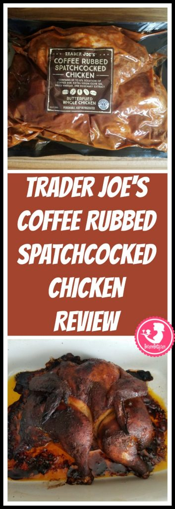 Trader Joe's Coffee Rubbed Spatchcocked Chicken review. Want to know if this is something worth putting on your shopping list from Trader Joe's? All pins link to BecomeBetty.com where you can find reviews, pictures, thoughts, calorie counts, nutritional information, how to prepare, allergy information, price, and how to prepare each product.