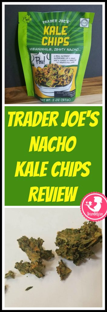 Trader Joe's Nacho Kale Chips review. Want to know if this is something worth putting on your shopping list from Trader Joe's? All pins link to BecomeBetty.com where you can find reviews, pictures, thoughts, calorie counts, nutritional information, how to prepare, allergy information, price, and how to prepare each product.
