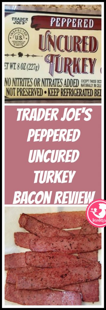 Trader Joe's Peppered Uncured Turkey Bacon review. Want to know if this is something worth putting on your shopping list from Trader Joe's? All pins link to BecomeBetty.com where you can find reviews, pictures, thoughts, calorie counts, nutritional information, how to prepare, allergy information, price, and how to prepare each product.