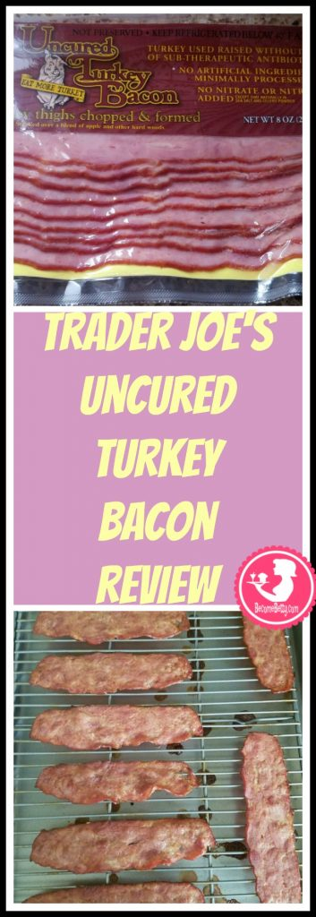 Trader Joe's Uncured Turkey Bacon review. Want to know if this is something worth putting on your shopping list from Trader Joe's? All pins link to BecomeBetty.com where you can find reviews, pictures, thoughts, calorie counts, nutritional information, how to prepare, allergy information, and price.