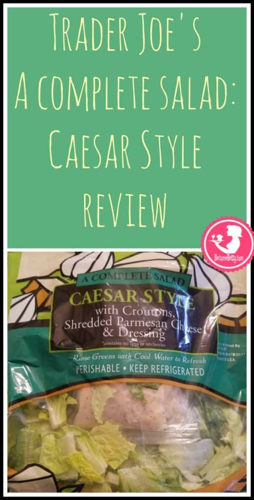 Trader Joe's Complete Salad: Caesar style review. Want to know if this is something worth putting on your shopping list from Trader Joe's? All pins link to BecomeBetty.com where you can find reviews, pictures, thoughts, calorie counts, nutritional information, how to prepare, allergy information, price, and how to prepare each product.