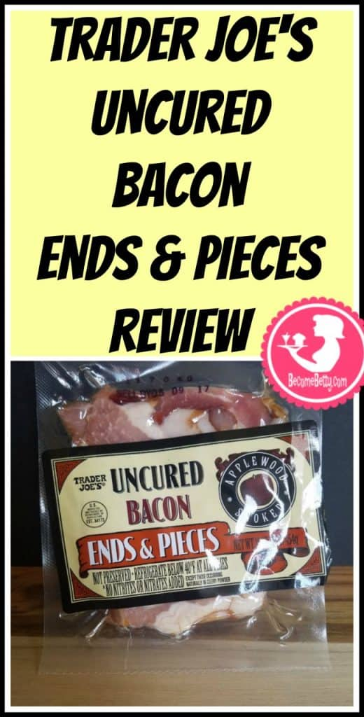 Trader Joe's Uncured Bacon Ends and Pieces review. Want to know if this is something worth putting on your shopping list from Trader Joe's? All pins link to BecomeBetty.com where you can find reviews, pictures, thoughts, calorie counts, nutritional information, how to prepare, allergy information, price, and how to prepare each product.