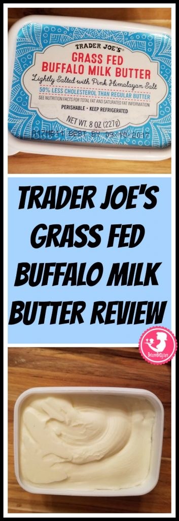 Trader Joe's Grass Fed Buffalo Milk Butter review. Want to know if this is something worth putting on your shopping list from Trader Joe's? All pins link to BecomeBetty.com where you can find reviews, pictures, thoughts, calorie counts, nutritional information, how to prepare, allergy information, price, and how to prepare each product.